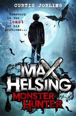 Max Helsing, Monster Hunter